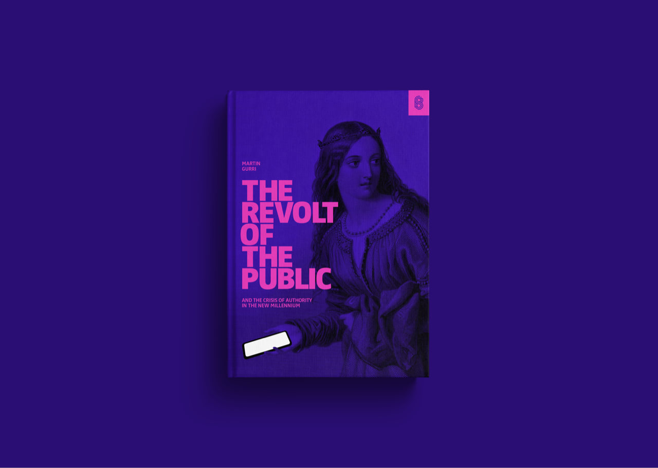 The Revolt of the Public and the Crisis of Authority in the New Millennium cover