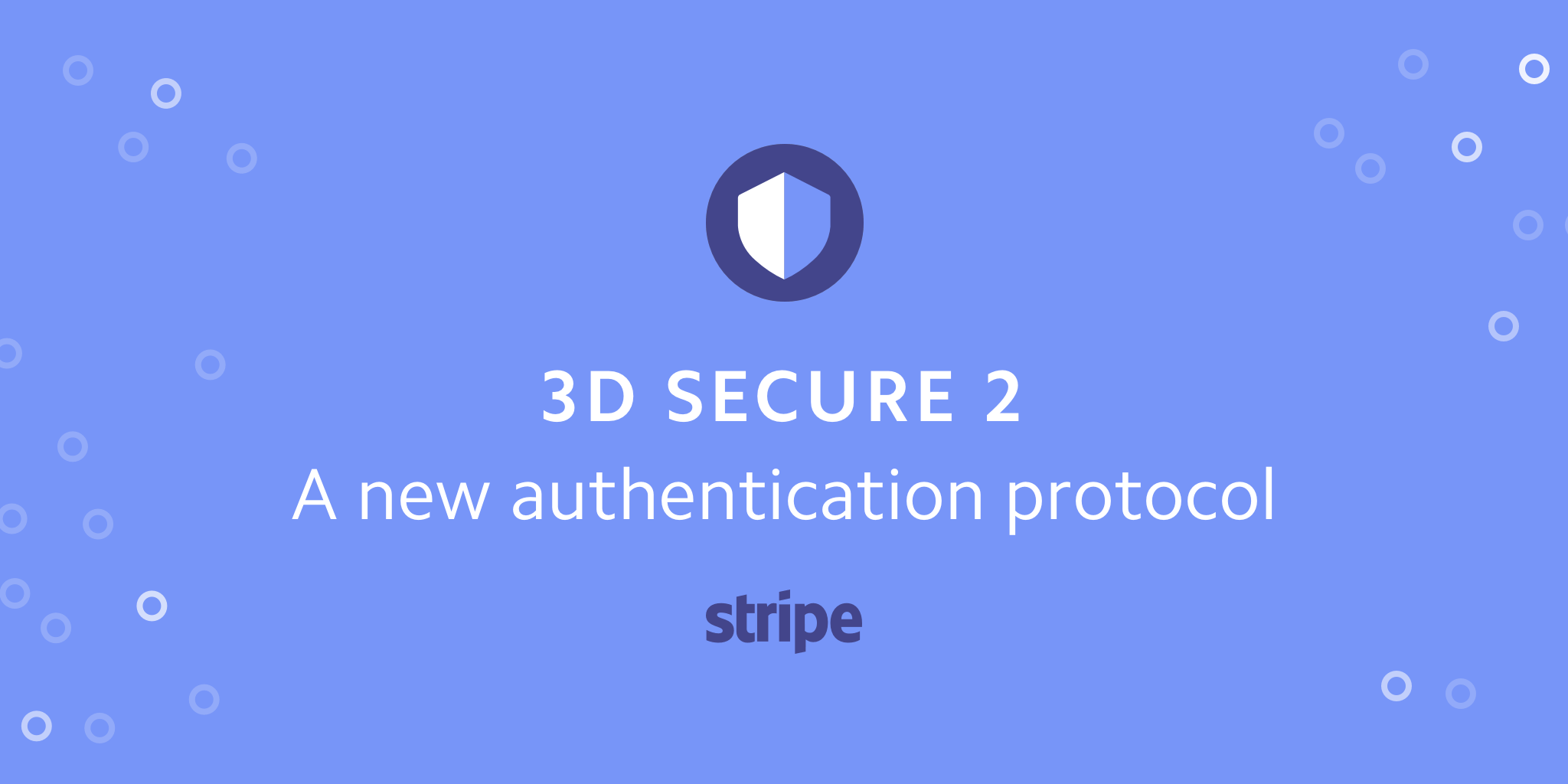 Stripe: 3D Secure 2 - Guide to 3DS2 Authentication